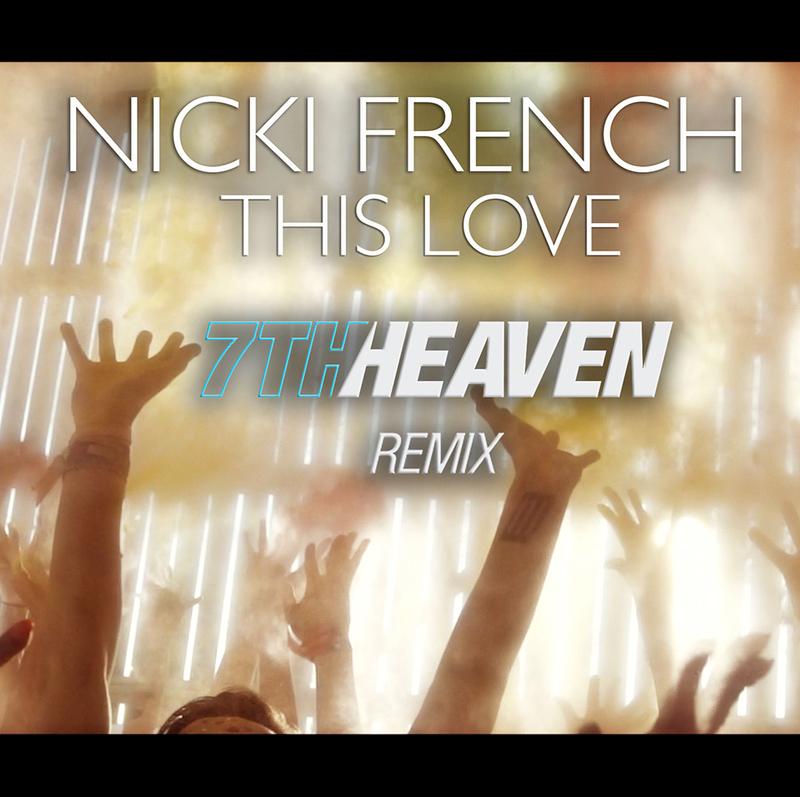 Nicki French - This Love (7th Heaven Club Remix) - WAV Download