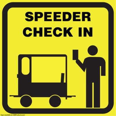 Speeder Check in Sign