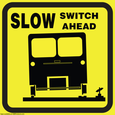 Slow Switch Ahead Sign