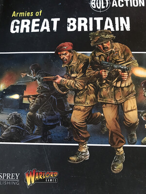 Bolt Action Armies Of Great Britain Book