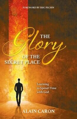 The Glory of the Secret Place - Alain Caron