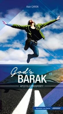 God's Barak – Apostolic Prosperity – Alain Caron