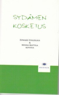 Stigzelius Edward & Mattila Minna: Sydämen kosketus