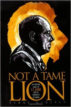 Not a Tame Lion: The Spiritual Legacy of CS Lewis by Terry Glaspey