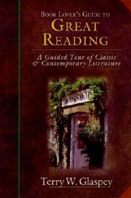 Book Lover's Guide to Great Reading by Terry Glaspey