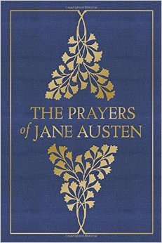 The Prayers of Jane Austen; Edited by Terry Glaspey