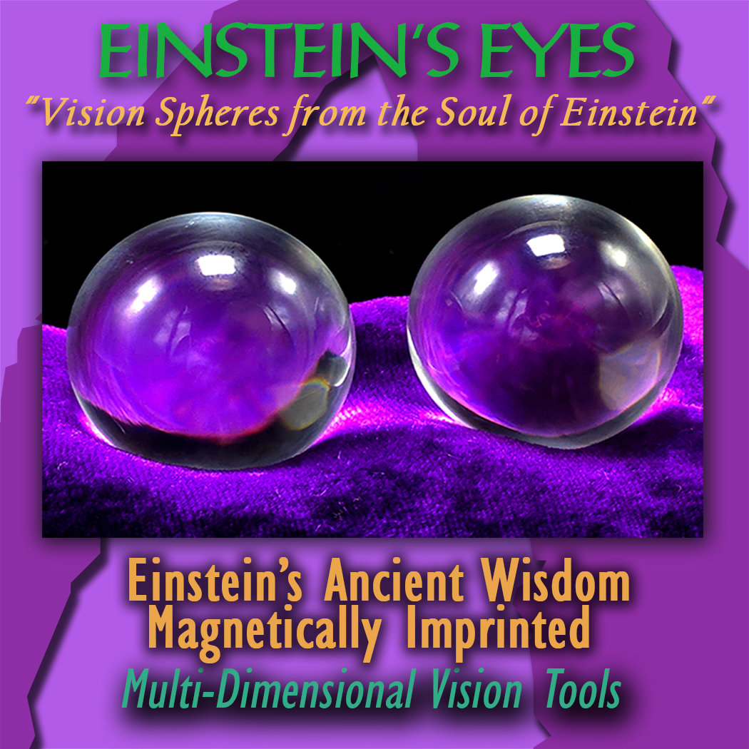 Einstein's Eyes, Imprinted with Ancient Wisdom  (Vision Spheres from the Soul of Einstein) A+ Quality