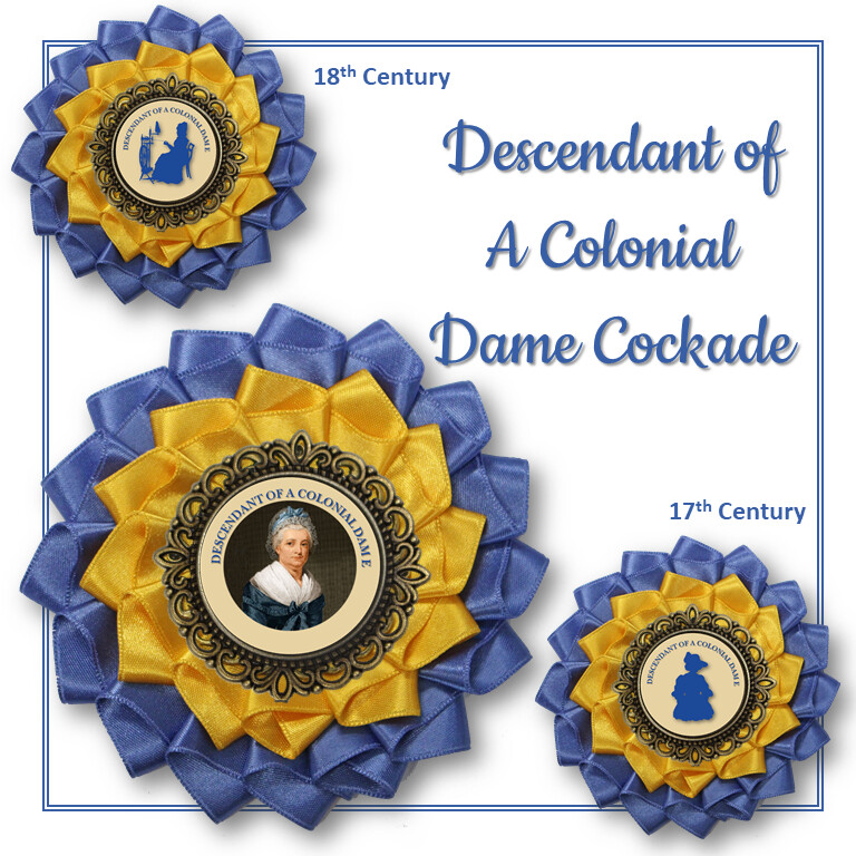 Descendant of a Colonial Dame Cockade