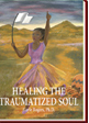 Healing the Traumatized Soul