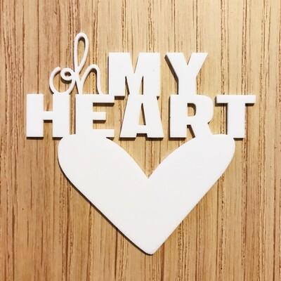 Oh My Heart Thin Acrylic Phrase