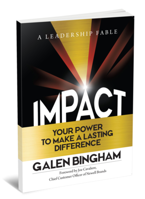 IMPACT: A Leadership Fable: Your Power To Make A Lasting Difference