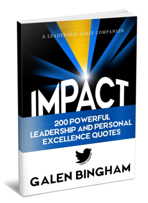 IMPACT: A Leadership Fable Companion: 200 Powerful Leadership and Personal Excellence Quotes