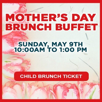 Mother's Day Brunch - Childs Ticket