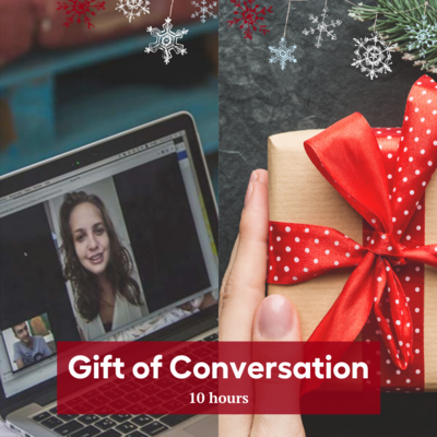 Gift of Conversation - 10 hours