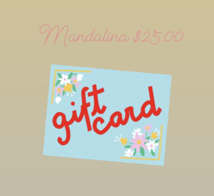 Mandalina Gift Card $25