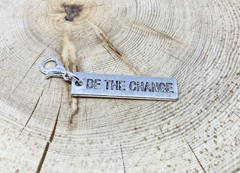 Be The Change Charm