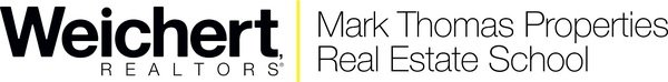 WEICHERT, REALTORS - Mark Thomas Properties Real Estate School