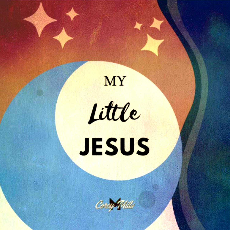 My Little Jesus