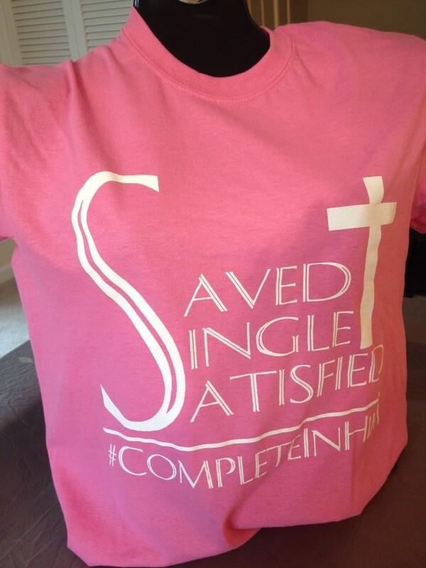 SAVED-SINGLE-SATISFIED T-shirt