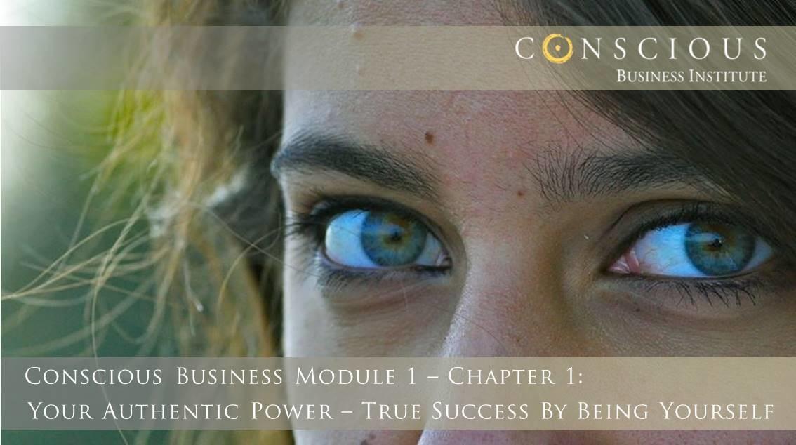 Conscious Business Module 1-Ch 2: Your Unique Talent & Deepest Drivers