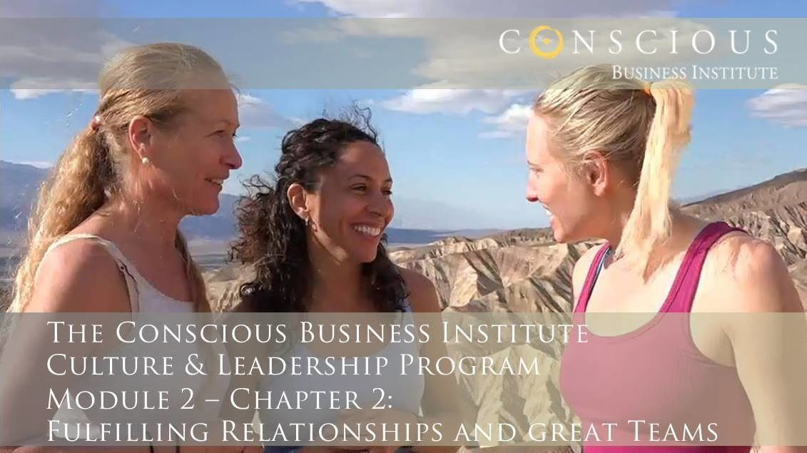 Conscious Business - Module 2: Leading Teams & Relationships (Chapter 2)