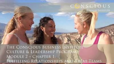 Conscious Business - Module 2: Leading Teams & Relationships (Chapter 1)