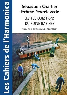 Les cahiers de l'Harmonica : Les 100 questions du ruine-babines