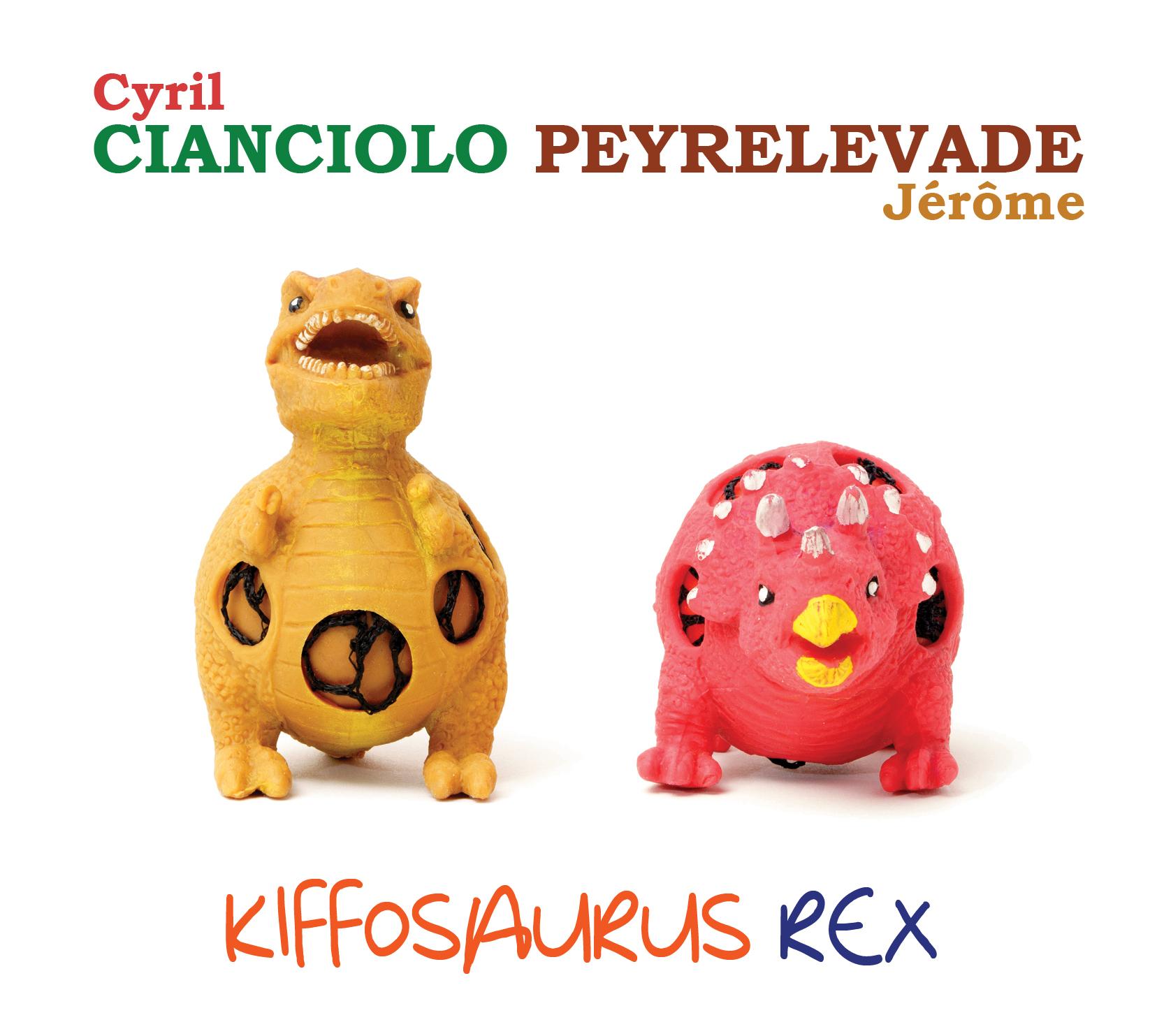 Duo Cianciolo / Peyrelevade : Sortie CD Kiffosaurus Rex 1809743847
