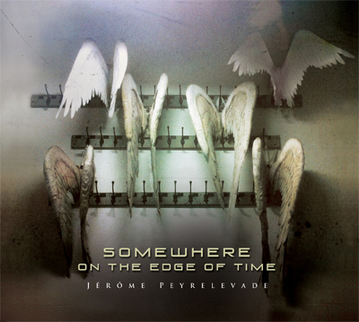 CD Somewhere on the Edge of Time - Jérôme Peyrelevade