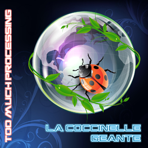 CD La Coccinelle Géante - Too Much Processing