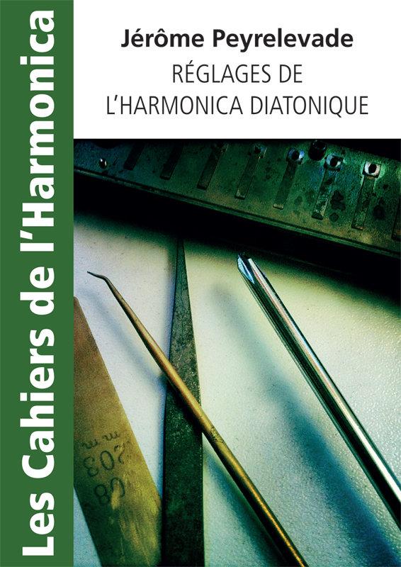 Les cahiers de l'Harmonica : Réglages de l'harmonica diatonique