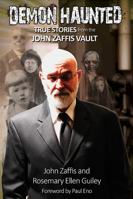 Demon Haunted: True Stories from the John Zaffis Vault Book