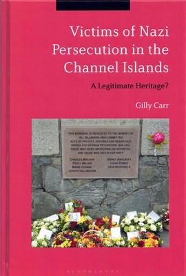 Victims of Nazi Persecution in the Channel Islands: A Legitimate Heritage?
