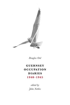 Guernsey Occupation Diaries 1940-1945