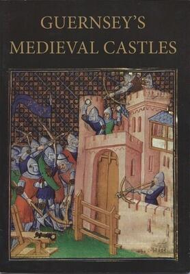 Guernsey's Medieval Castles