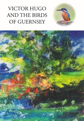 Victor Hugo and the Birds of Guernsey