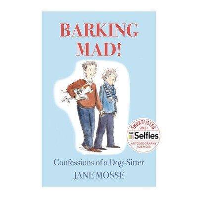 Barking Mad! Confessions of a Dog-Sitter