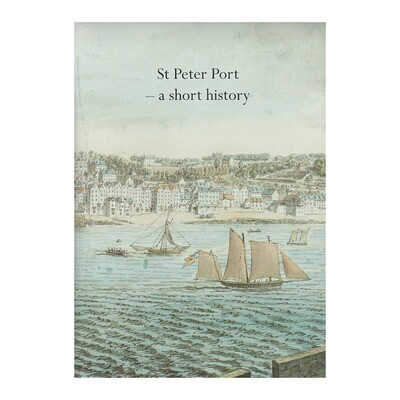 St Peter Port: A Short History