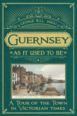 Guernsey As It Used To Be