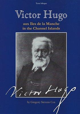Victor Hugo aux Iles de la Manche/ in the Channel Islands