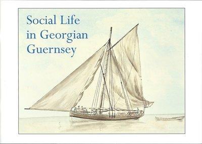 Social Life in Georgian Guernsey