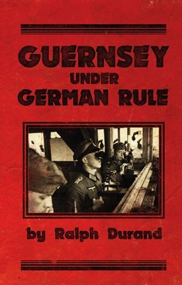Guernsey Under German Rule