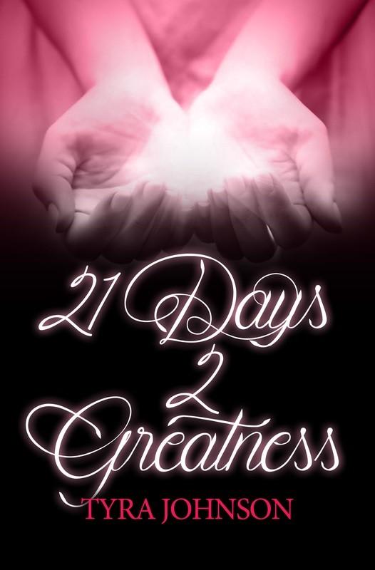 21 Days 2 Greatness
