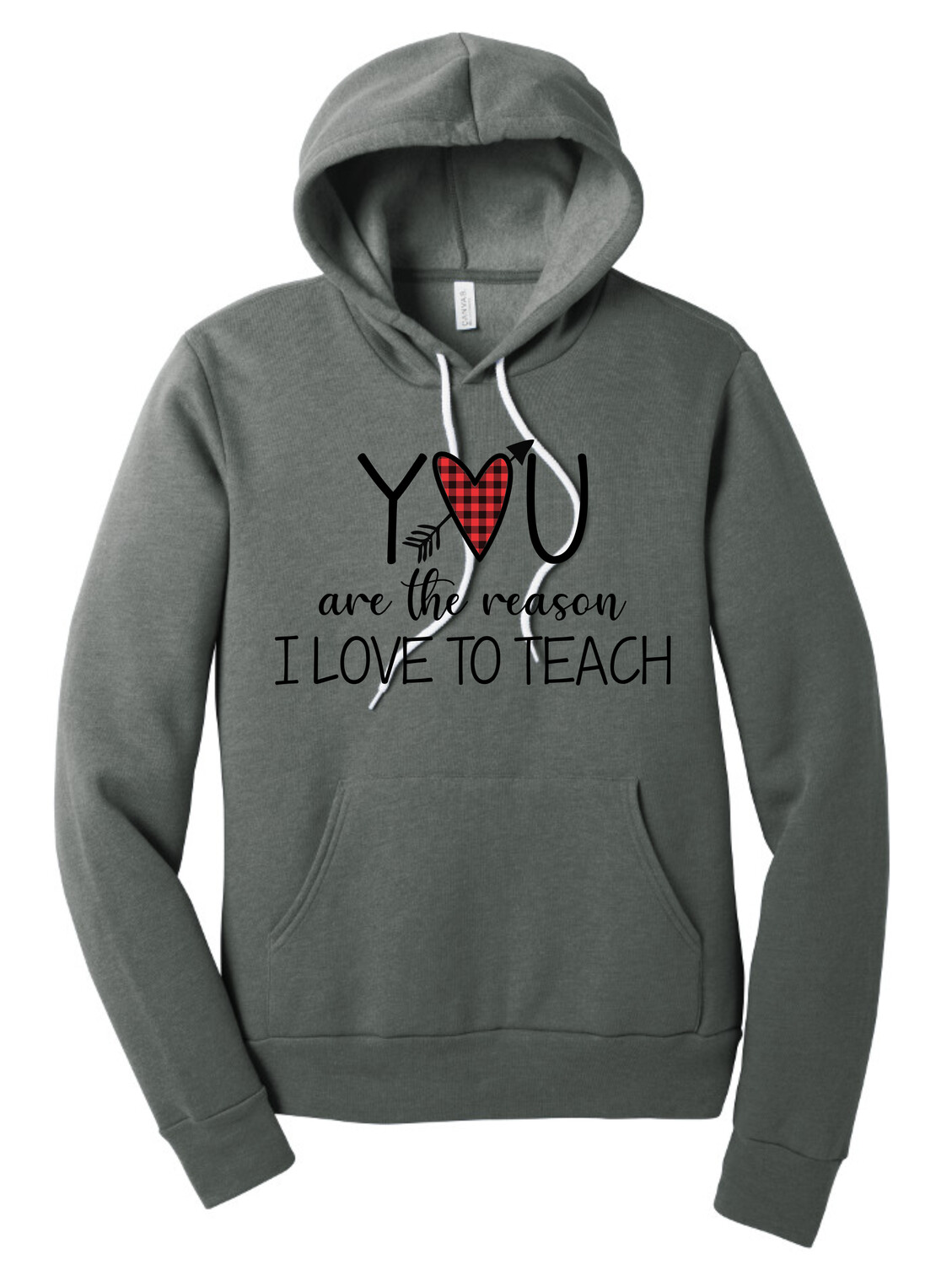 You are the Reason I Love to Teach - Hoodie