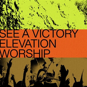 See A Victory - originally by Elevation Worship