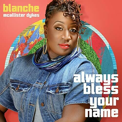 Always Bless Your Name - originally by Blanche Mcallister Dykes