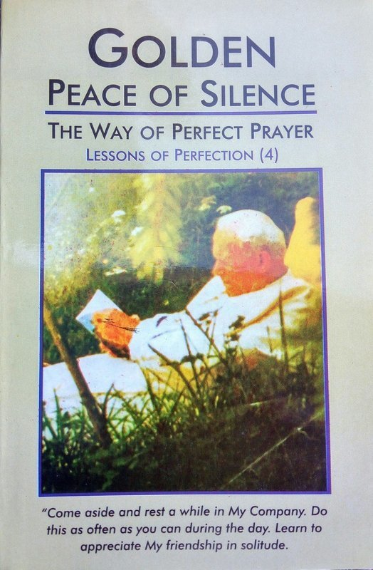 Golden Peace of Silence, (The way of perfect prayer)