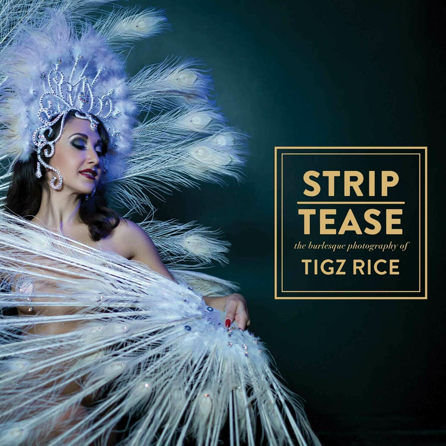 UK ONLY STRIP | TEASE by Tigz Rice - PREORDER