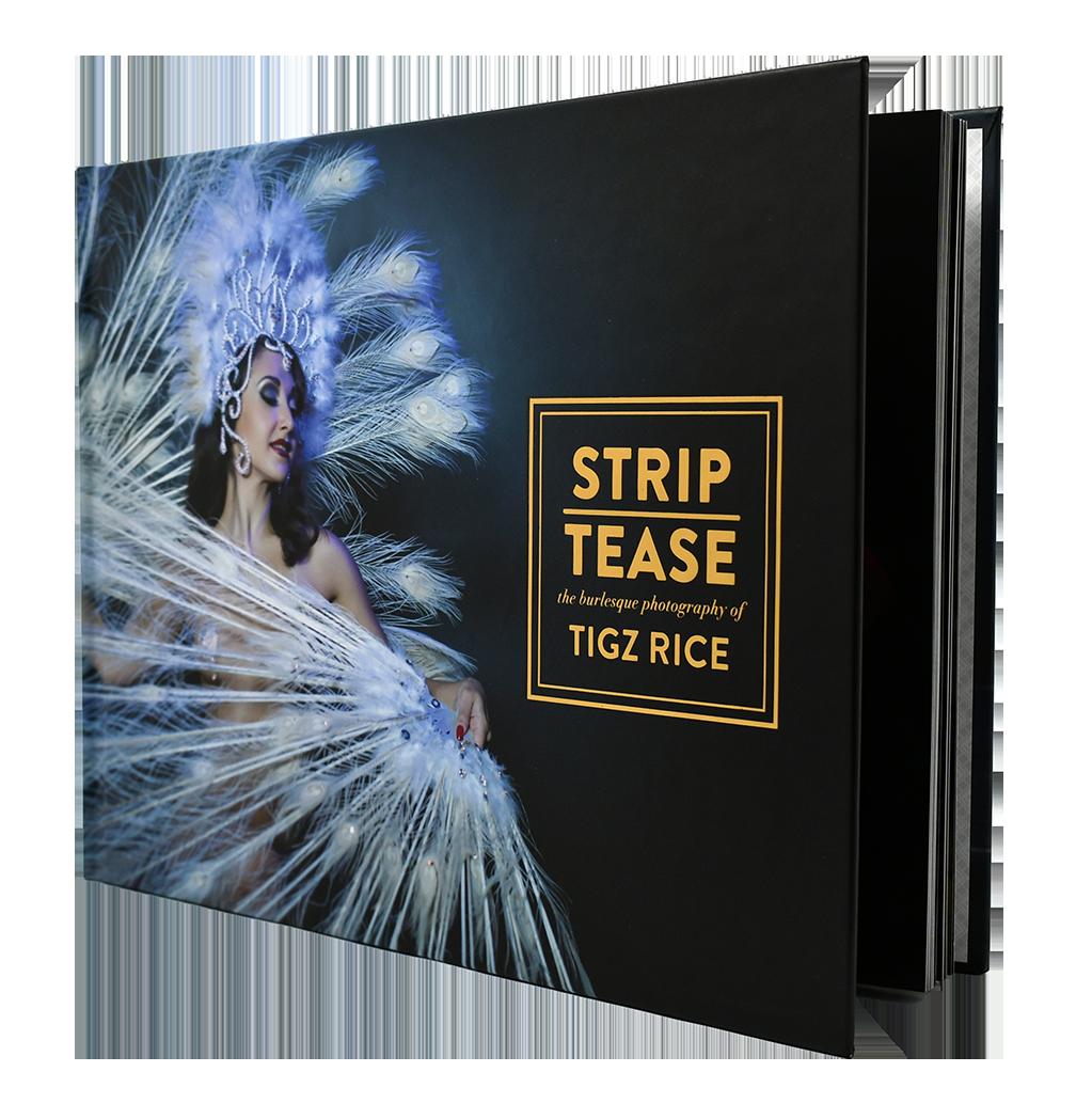 STRIP | TEASE by Tigz Rice