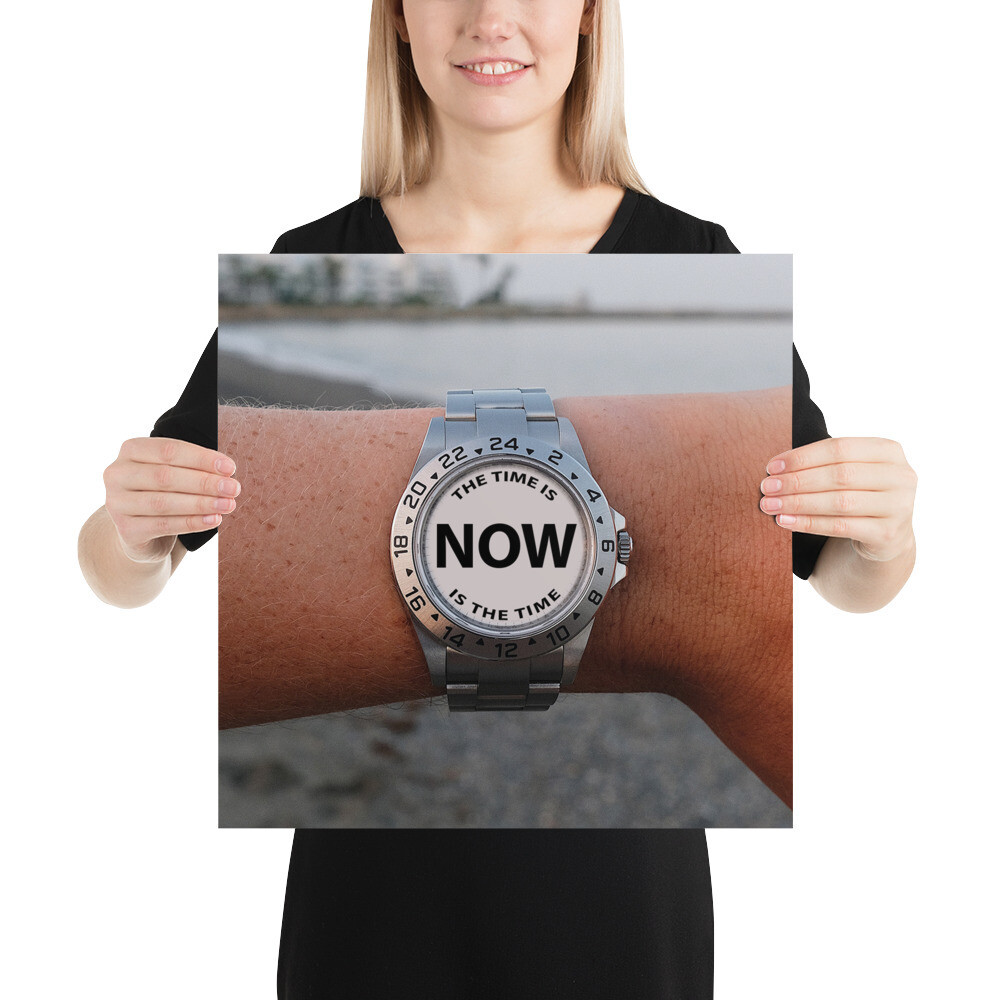 NOW-IS-THE-TIME-Wristwatch Poster